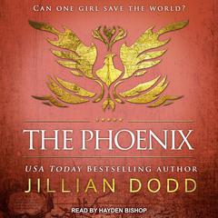 The Phoenix Audiobook, by Jillian Dodd