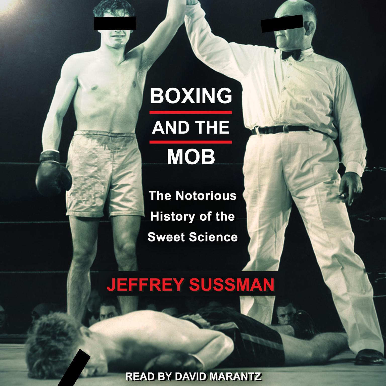 Printable Boxing and the Mob: The Notorious History of the Sweet Science Audiobook Cover Art