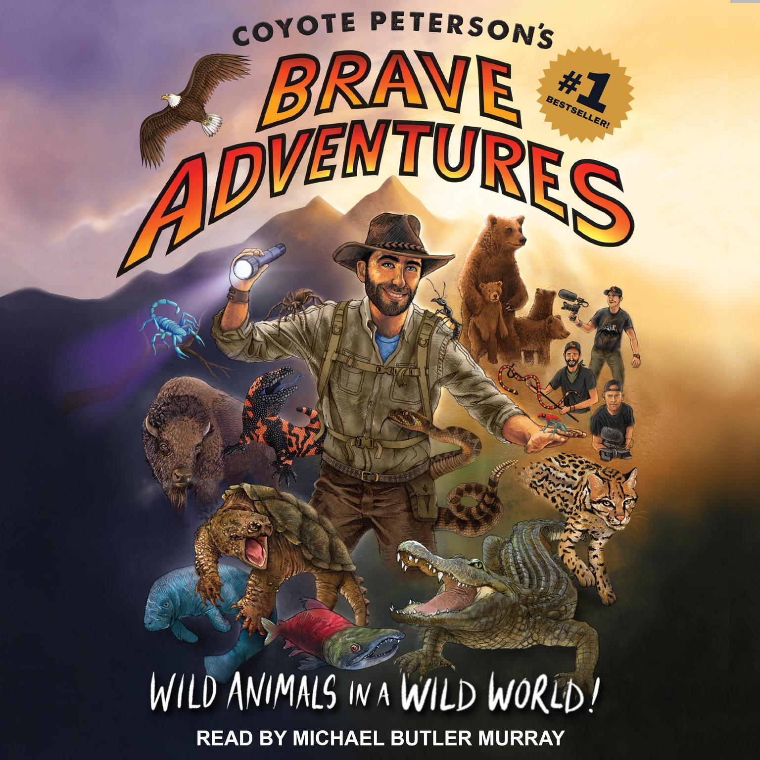 Printable Coyote Peterson's Brave Adventures: Wild Animals in a Wild World Audiobook Cover Art