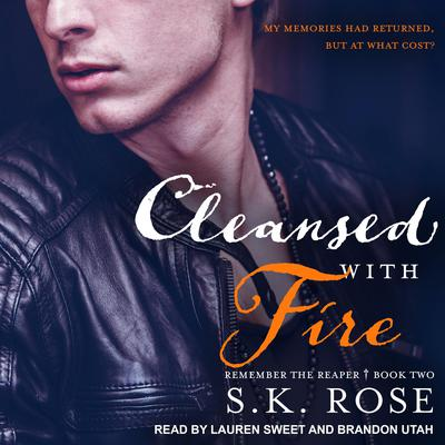 Cleansed with Fire Audiobook, by S.K. Rose