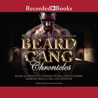 Beard Gang Chronicles Audiobook, by Blake Karrington