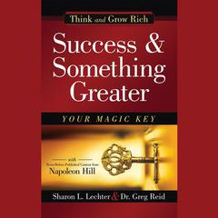 Success and Something Greater: Your Magic Key Audiobook, by Greg Reid, Sharon L. Lechter