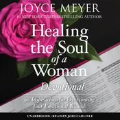 Healing the Soul of a Woman Devotional: 90 Inspirations for Overcoming Your Emotional Wounds Audiobook, by Joyce Meyer