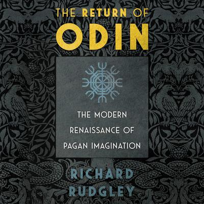 The Return of Odin: The Modern Renaissance of Pagan Imagination Audiobook, by Richard Rudgley