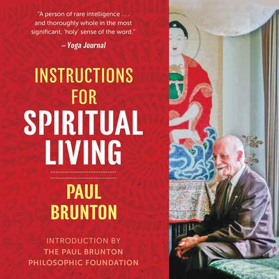 Instructions for Spiritual Living Audiobook, by Paul Brunton