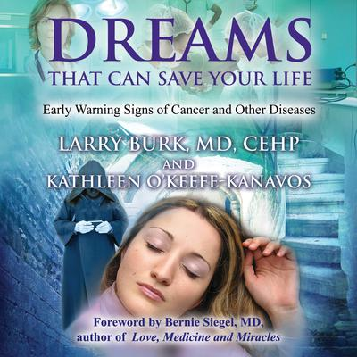Dreams That Can Save Your Life: Early Warning Signs of Cancer and Other Diseases Audiobook, by Kathleen O'Keefe-Kanavos