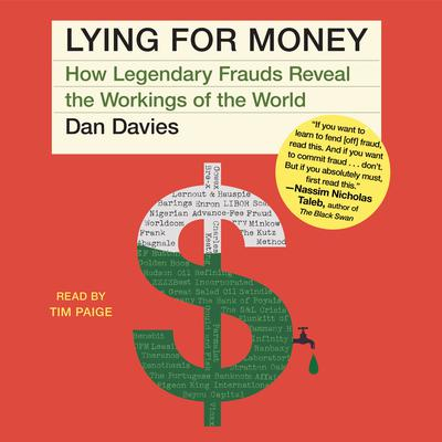 Lying For Money: How Legendary Frauds Reveal the Working of Our World Audiobook, by Dan Davies