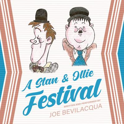 A Stan & Ollie Festival Audiobook, by Joe Bevilacqua