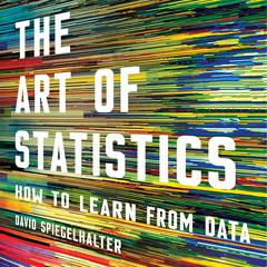 The Art of Statistics: How to Learn from Data Audiobook, by David Spiegelhalter