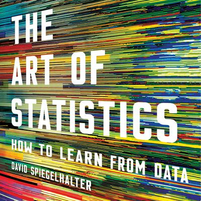 The Art of Statistics: How to Learn from Data Audiobook, by