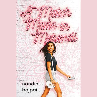 A Match Made in Mehendi Audiobook, by Nandini Bajpai