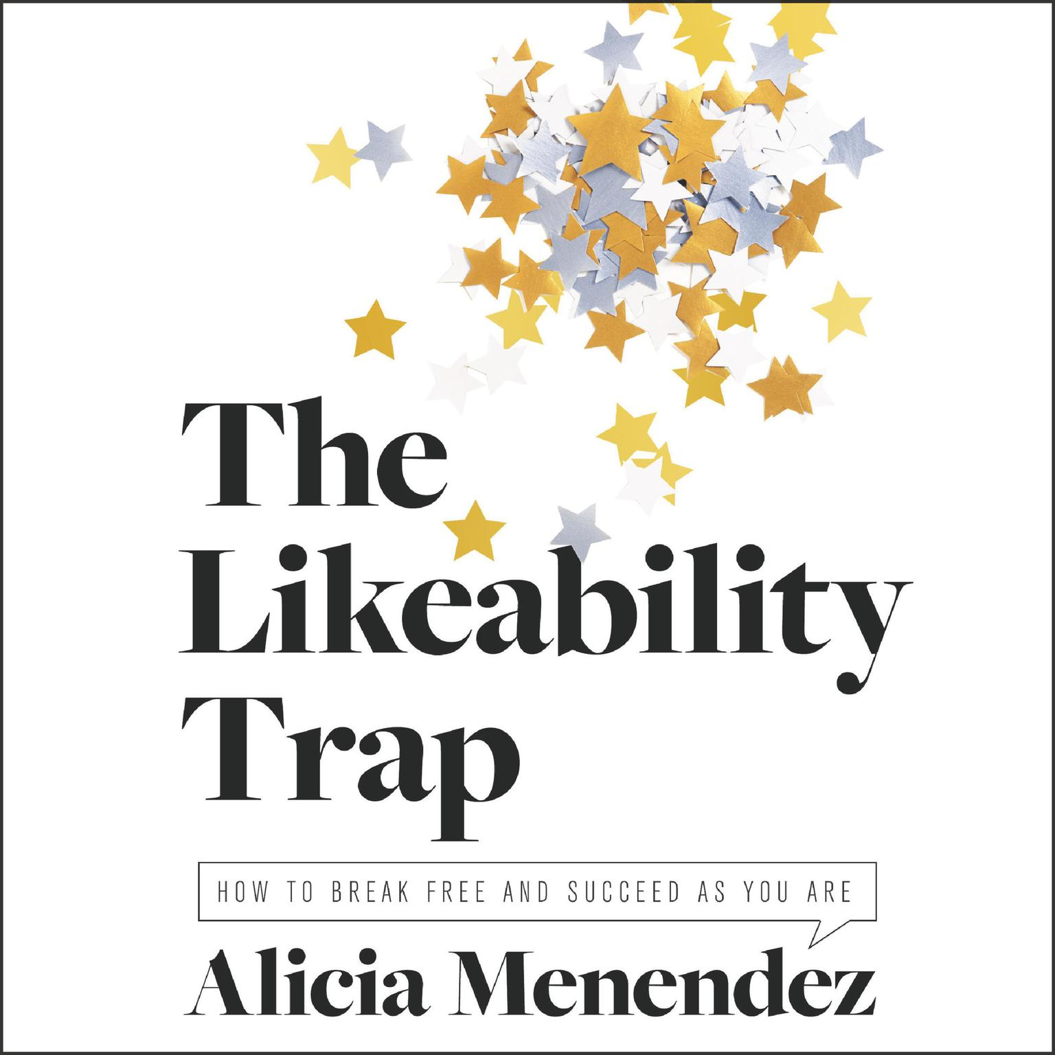 Printable The Likeability Trap: How to Break Free and Succeed as You Are Audiobook Cover Art