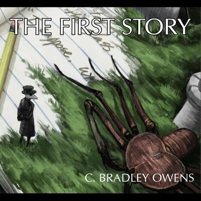 The First Story Audiobook, by C. Bradley Owens