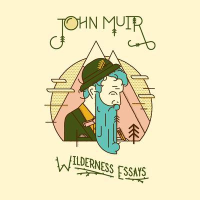 Wilderness Essays Audiobook, by John Muir