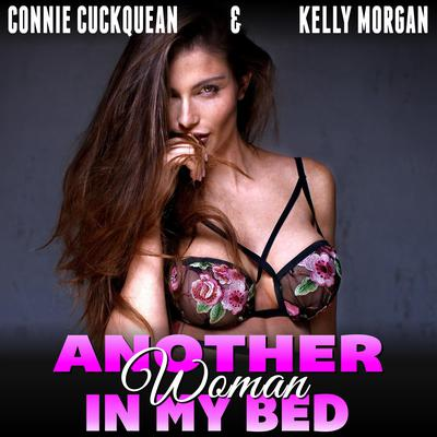 Another Woman in My Bed: Threesome Erotica BDSM Erotica Lesbian Erotica Audiobook, by
