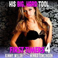 His Big, Hard Tool : First Timers 4 : Virgin Erotica Audiobook, by Kimmy Welsh