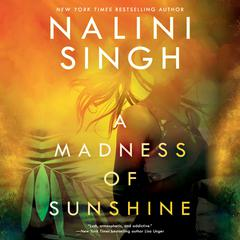A Madness of Sunshine Audiobook, by Nalini Singh