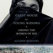 Guest House for Young Widows: Among the Women of ISIS Audiobook, by Azadeh Moaveni