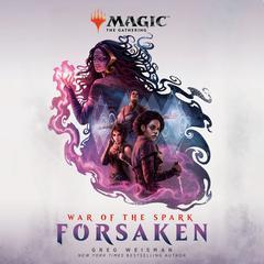 War of the Spark: Forsaken (Magic: The Gathering): Forsaken Audiobook, by Greg Weisman
