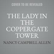 The Lady in the Coppergate Tower Audiobook, by Nancy Campbell Allen