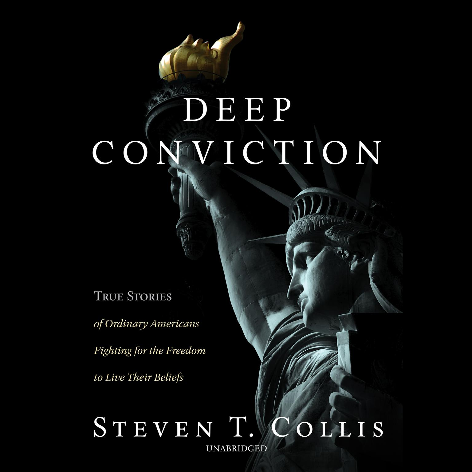 Printable Deep Conviction: True Stories of Ordinary Americans Fighting for the Freedom to Live Their Beliefs Audiobook Cover Art