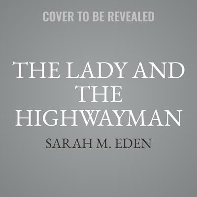 The Lady and the Highwayman Audiobook, by