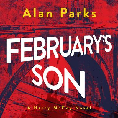 Februarys Son Audiobook, by Alan Parks