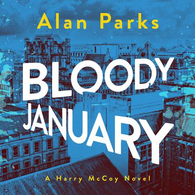 Bloody January Audiobook, by Alan Parks