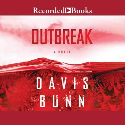 Outbreak Audiobook, by Davis Bunn