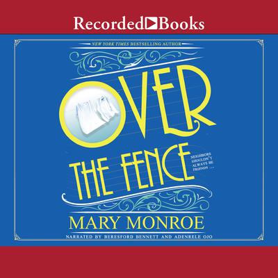 Over the Fence Audiobook, by Mary Monroe