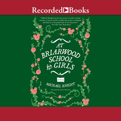 At Briarwood School for Girls Audiobook, by Michael Knight