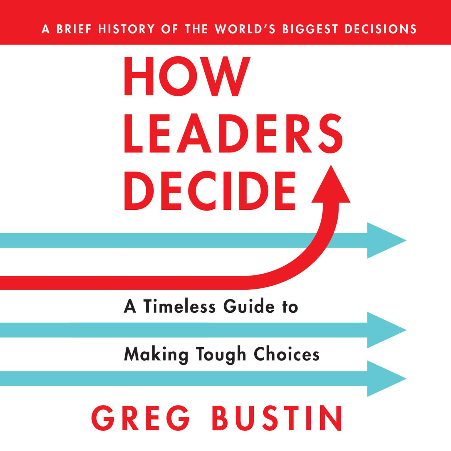Printable How Leaders Decide: A Timeless Guide to Making Tough Choices  Audiobook Cover Art