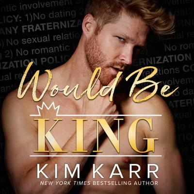 Would Be King Audiobook, by Kim Karr