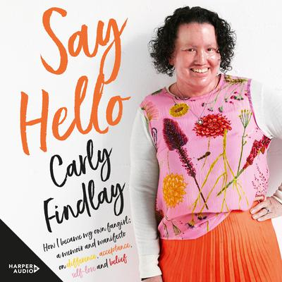 Say Hello Audiobook, by Carly Findlay