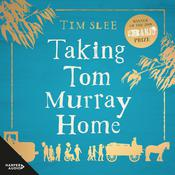 Taking Tom Murray Home Audiobook, by Tim Slee