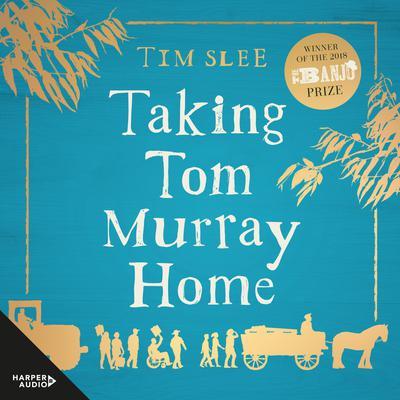 Taking Tom Murray Home Audiobook, by Tim Slee