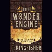 The Wonder Engine Audiobook, by T. Kingfisher