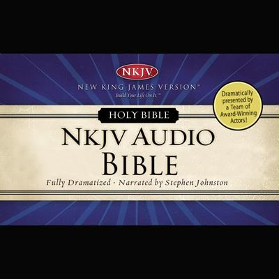 Dramatized Audio Bible - New King James Version, NKJV: Complete Bible: Holy Bible, New King James Version Audiobook, by
