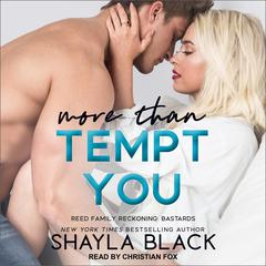 More Than Tempt You Audiobook, by Shayla Black