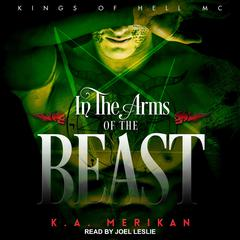 In the Arms of the Beast Audiobook, by K.A. Merikan