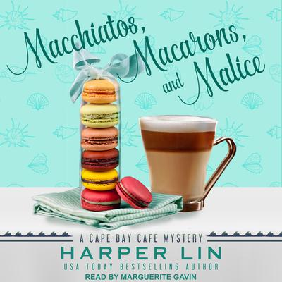 Macchiatos, Macarons, and Malice Audiobook, by Harper Lin