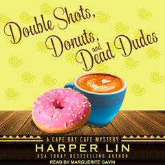 Double Shots, Donuts, and Dead Dudes Audiobook, by Harper Lin