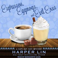 Espressos, Eggnogs, and Evil Exes Audiobook, by Harper Lin