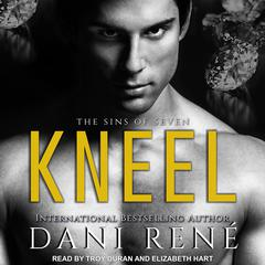 Kneel Audiobook, by Dani René