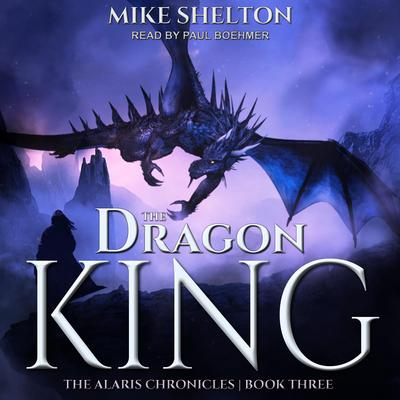 The Dragon King Audiobook, by Mike Shelton