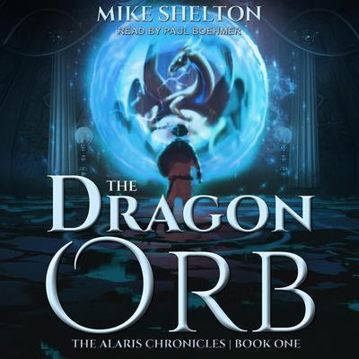The Dragon Orb Audiobook, by Mike Shelton
