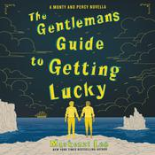 The Gentleman's Guide to Getting Lucky Audiobook, by Mackenzi Lee
