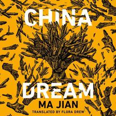 China Dream Audiobook, by Ma Jian