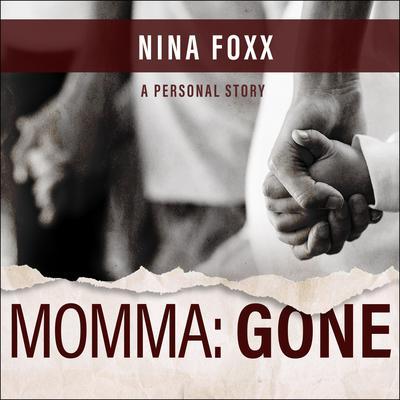 Momma: Gone Audiobook, by Nina Fox