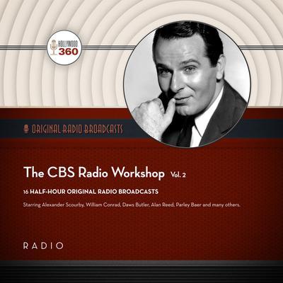 The CBS Radio Workshop, Vol. 2 Audiobook, by Black Eye Entertainment